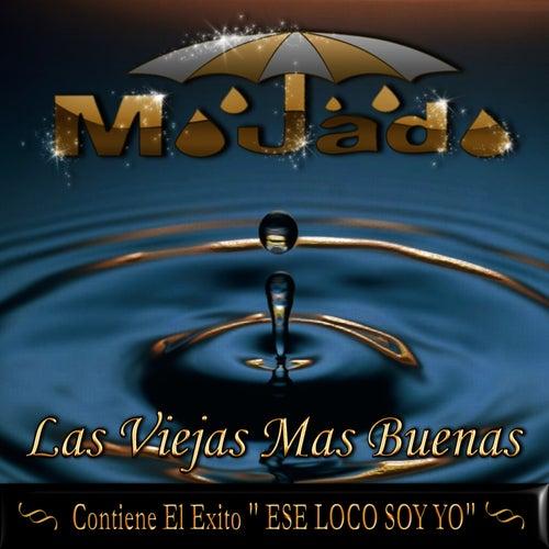 Las Viejas Mas Buenas by Mojado