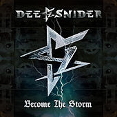 Become the Storm by Dee Snider