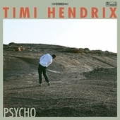 Psycho von Timi Hendrix