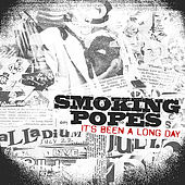 It's Been A Long Day by The Smoking Popes