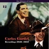 The History of Tango - Carlos Gardel Volume 12 / Recordings 1926 - 1933 by Carlos Gardel
