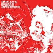 Human Interface by Dokaka