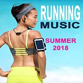 Running Music Summer 2018 Workout & DJ Mix (The Perfect EDM Playlist for Your Running Workout) by Various Artists