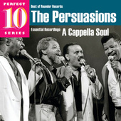 A Cappella Soul - Perfect 10 Series by The Persuasions