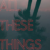 All These Things by Thomas Dybdahl