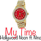 My Time by Hollywood Noon