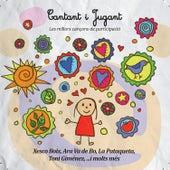 Cantant i Jugant (Les millors cançons de participació) de Various Artists