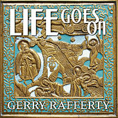 Life Goes On by Gerry Rafferty