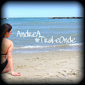 Tra le onde by Andrea