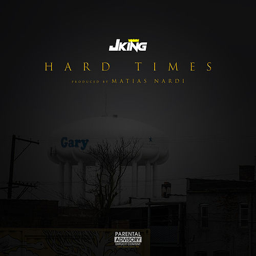 Hard Times by J King y Maximan