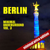 Berlin Minimal Underground Vol. 3 di Various Artists