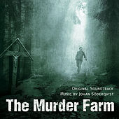 The Murder Farm (Original Soundtrack) by Johan Söderqvist