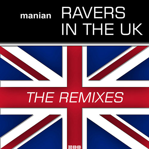 Ravers In The UK (The Remixes) by Manian