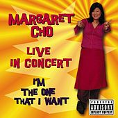 I'm the One That I Want [Live in Concert] by Margaret Cho