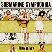 Submarine Symphonika by The Submarines
