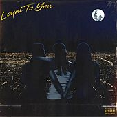 Loyal to You by Nocturnal