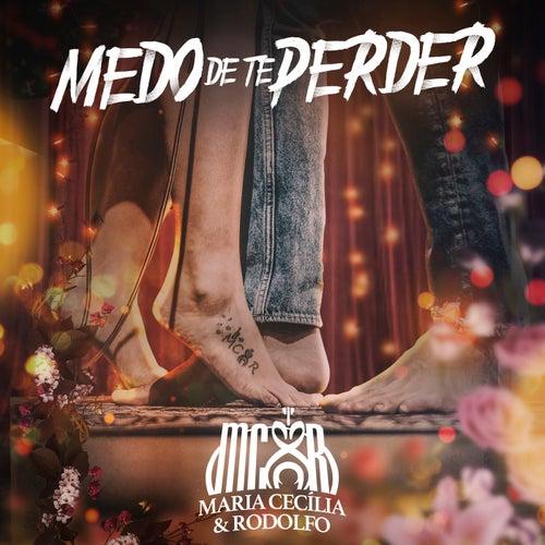 Medo de Te Perder by Maria Cecília & Rodolfo