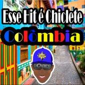 Esse Hit É Chiclete Colômbia de DJ Cabide