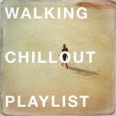 Walking Chillout Playlist von Various Artists