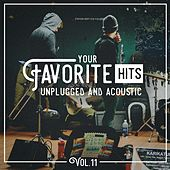 Your Favorite Hits Unplugged and Acoustic, Vol. 11 von Various Artists