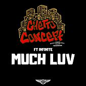 Much Luv by Ghetto Concept