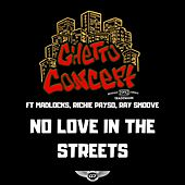 No Love in the Streets by Ghetto Concept