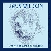 Live at the Café Des Copains by Jack Wilson