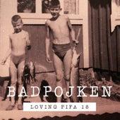 Loving Fifa 18 by Badpojken