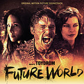 Future World (Original Motion Picture Soundtrack) by Toydrum