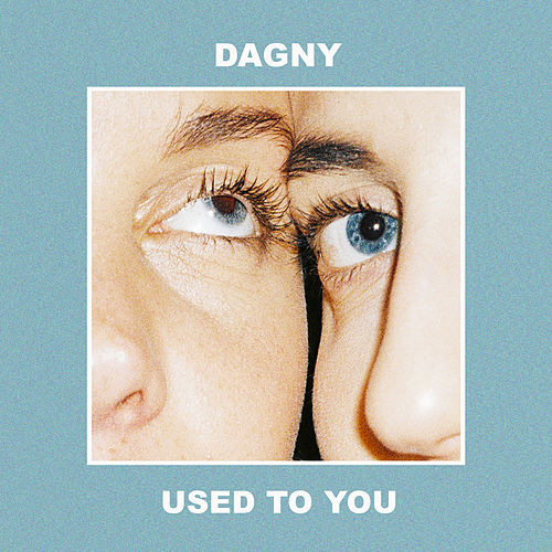 Used To You by Dagny