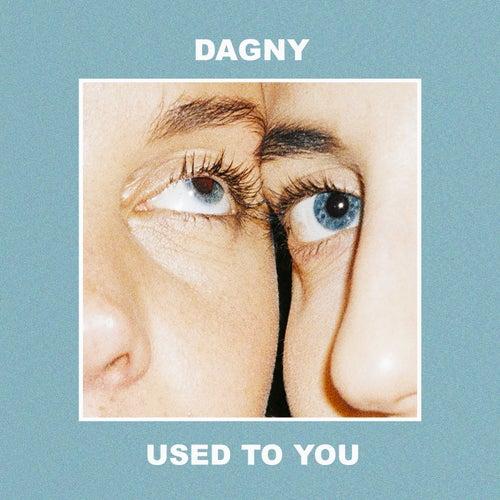 Used To You von Dagny