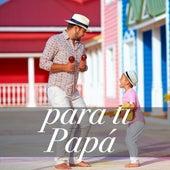 Para Tí Papá by Various Artists