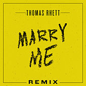 Marry Me (Remix) by Thomas Rhett