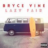 Lazy Fair by Bryce Vine