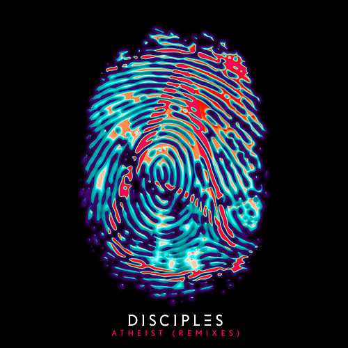 Atheist (Remixes) by Disciples