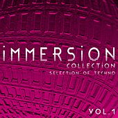 Immersion Collection, Vol. 1 - Selection of Techno de Various Artists