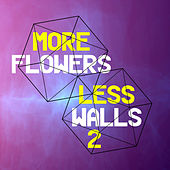 More Flowers, Less Walls! 2 by Various Artists