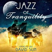 The Jazz of Tranquility (Piano & Sax Version) de David Sun