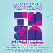 2018 Texas Music Educators Association (TMEA): UTEP Wind Symphony [Live] de Various Artists