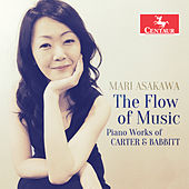 The Flow of Music: Piano Works of Carter & Babbitt de Mari Asakawa