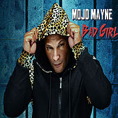 Bad Girl von Mojo Mayne