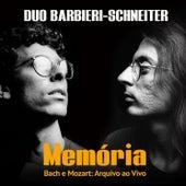 Memória : Bach e Mozart - Arquivo Ao Vivo de Duo Barbieri-Schneiter