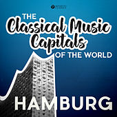 Classical Music Capitals of the World: Hamburg by Various Artists