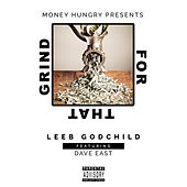 Grind for That (feat. Dave East) by Leeb Godchild