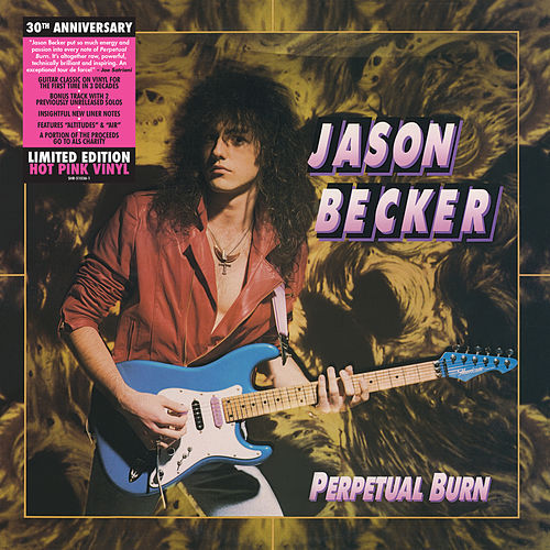 Perpetual Burn: 30th Anniversary Reissue von Jason Becker