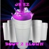 Bout 2 Klown by J Bez