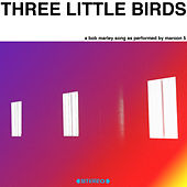 Three Little Birds de Maroon 5