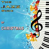The Jazz Side of Christmas (20 Beautiful Intrumental Jazz Christmas Hits) by Various Artists