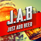 J.A.B (Just Add Beer) de Various Artists