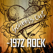 School's Out - 1972 Rock by Various Artists
